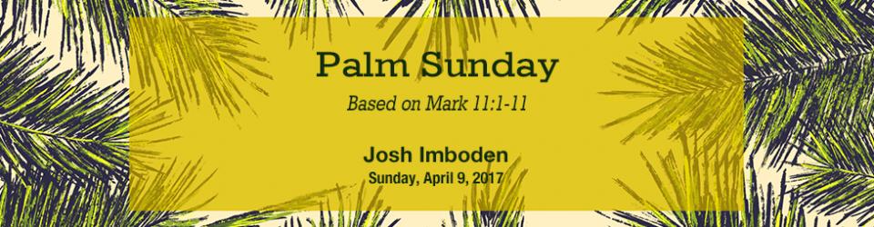 04-09-2017-ur-palm-sunday