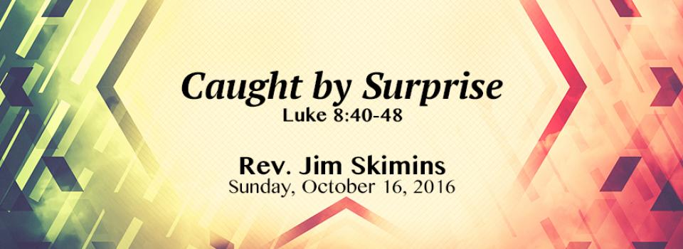 10-16-2016-ur-caught-by-surprise